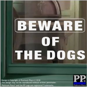 1 x Beware of the DOGS-W/C-INTERNAL-Window Adhesive Vinyl Sticker-Security Warning Sign Label